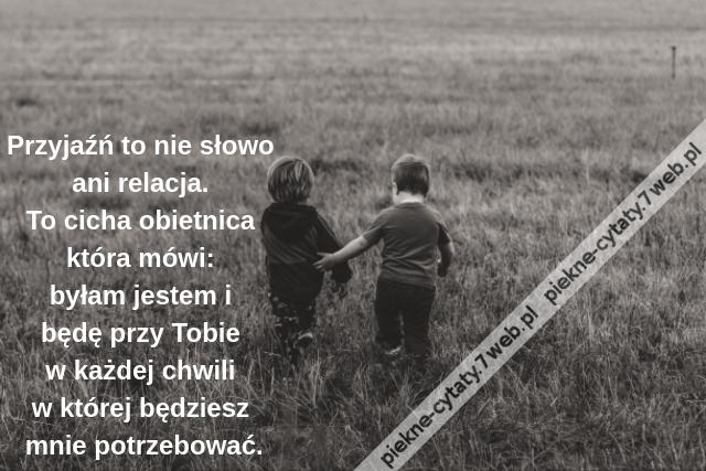 Piękne Cytaty Przyjaźń To Nie Słowo Ani Relacja To Cicha