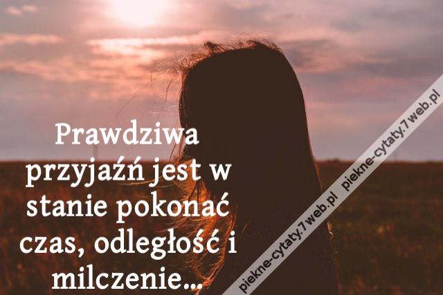 Piękne Cytaty Prawdziwa Przyjaźń Jest W Stanie Pokonać
